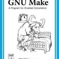 GNU Make: A Program for Directed Compilation By Richard M. Stallman, Roland McGrath, Paul D. Smith