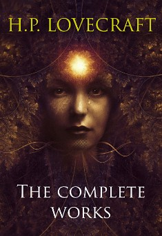 The Complete Works By H.P. Lovecraft Pdf