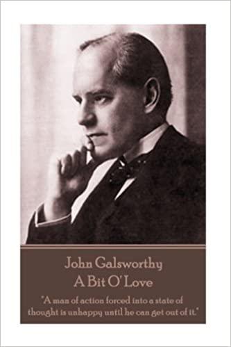 A Bit O' Love by John Galsworthy PDF