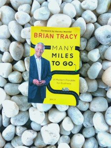 Many Miles To by Brian Tracy Summary