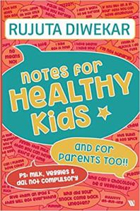 Notes for Healthy Kids  by Rujuta Diwekar