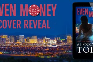 Cover Reveal EVEN MONEY by Alessandra Torre