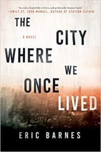 """""""The City Where We Once Lived"""" by Eric Barnes (Book cover)"""