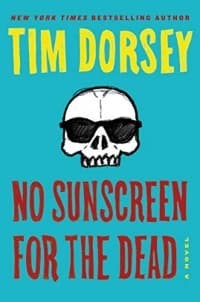 """""""No Sunscreen for the Dead"""" by Tim Dorsey (Book cover)"""