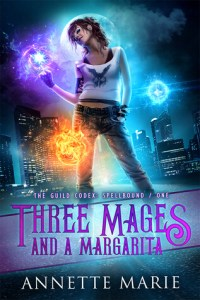 Three Mages and a Margarita by Annette Marie | Funny and action-packed (Plus Giveaway!)
