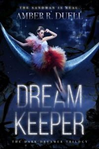 Dream Keeper by Amber R. Duell   Dark, Engaging, Predictable