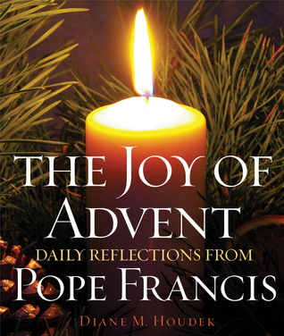 The Joy of Advent: Daily Reflections from Pope Francis ...