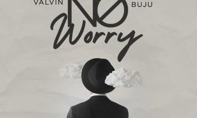 Valvin Ft Buju – No Worry
