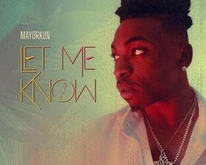 Mp3: Mayorkun – Let Me Know