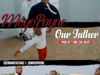 Audio + Video : Moyo Payne - Our Father