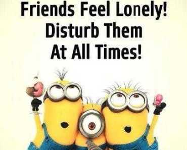 Friends Quotes - Never Let Your Friends Feel Lonely