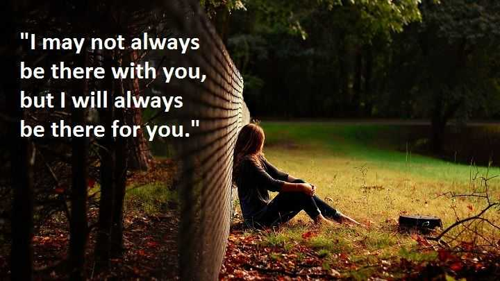 I Will Always Be There For You Sad Love Quotes Boomsumo Quotes