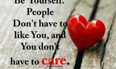 Life Quotes How Can Help You Don't Care, Be yourself. Inspirational Positive quotesabout life