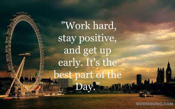 Positive quotes for Success - Work hard, Stay positive, and Get up early