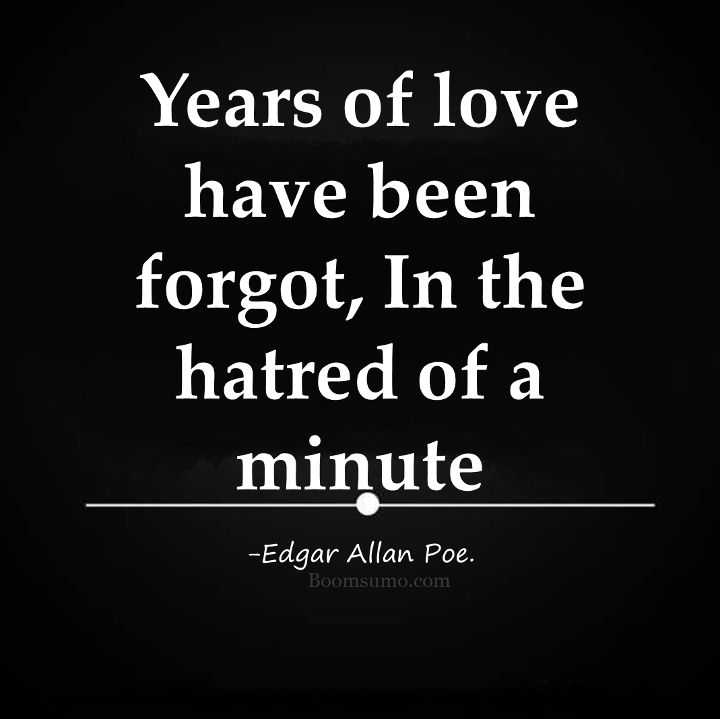 100 Sad Quotes And Sayings About Life And Love: Hatred Of A Minute, Years Of Love Forgot