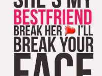 best friends forever quotes - She's my Bestfriend, Break her Love quotes for best friend