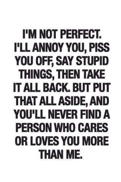 quotes about relationship and trust, I'm Not perfect.You never find better than me ~ relationship quotes