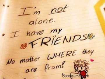Cute best friend quotes I am Not Alone My Friends quotes