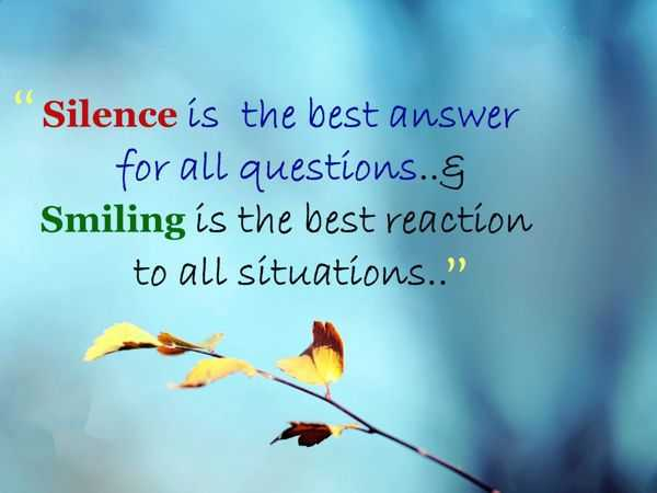 Life Quotes Why Should You Silence To Keep Smiling Tips To Stay