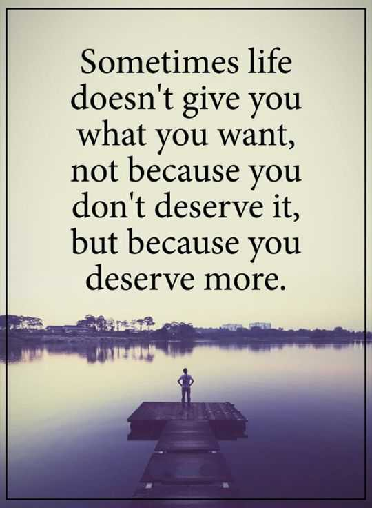 Inspirational Life Quotes: Life Sayings U0027Sometime You Donu0027t Deserve