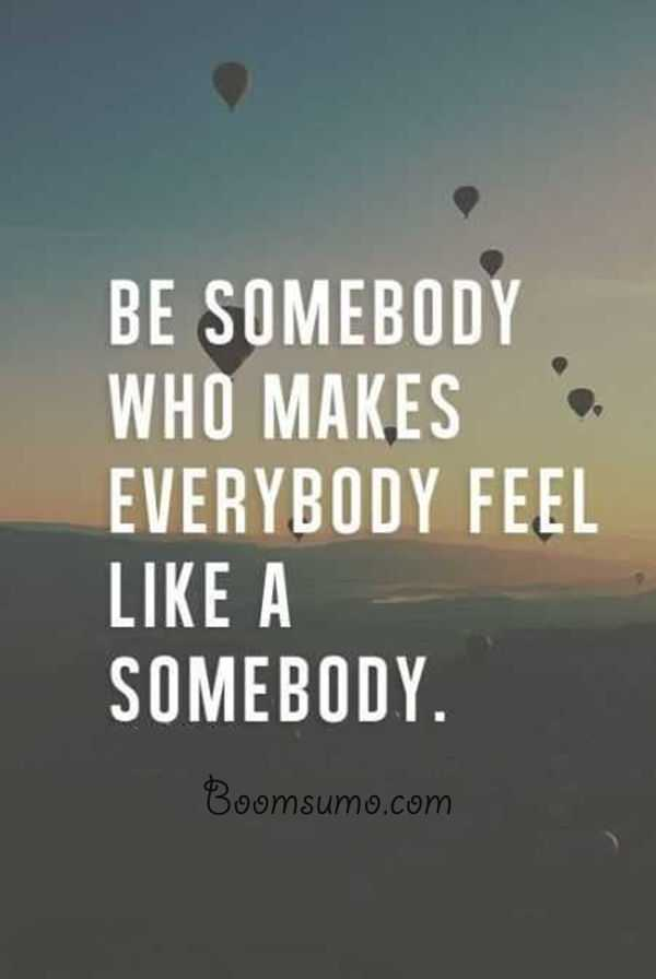 Inspirational thoughts encouraging quotes Be Somebody motivational words