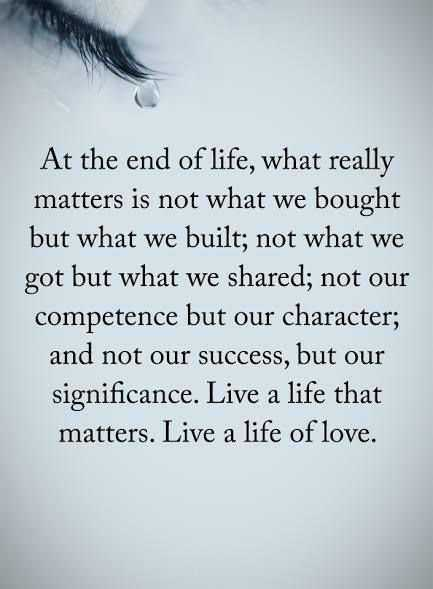 What Really Matters In Life Quotes Endearing Real Life Love Quotes What Really Matters At The End Of Life