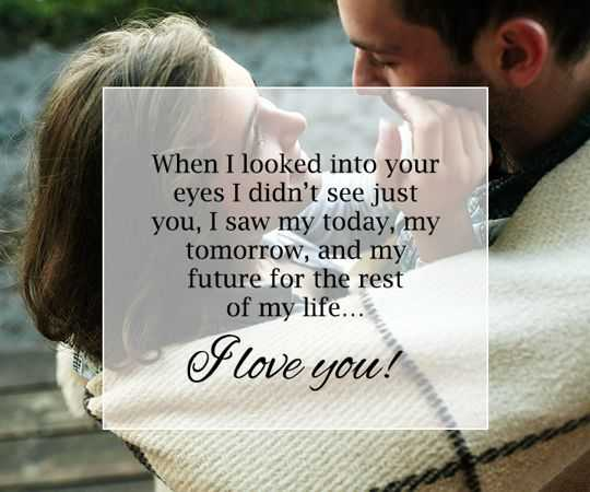 Relationships Quotes Life Sayings When I looked Your Eyes I Love You love quotes about life