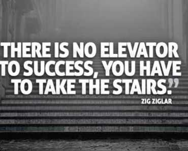 Success Quotes Don't Think No Elevator to Success zig ziglar quotes