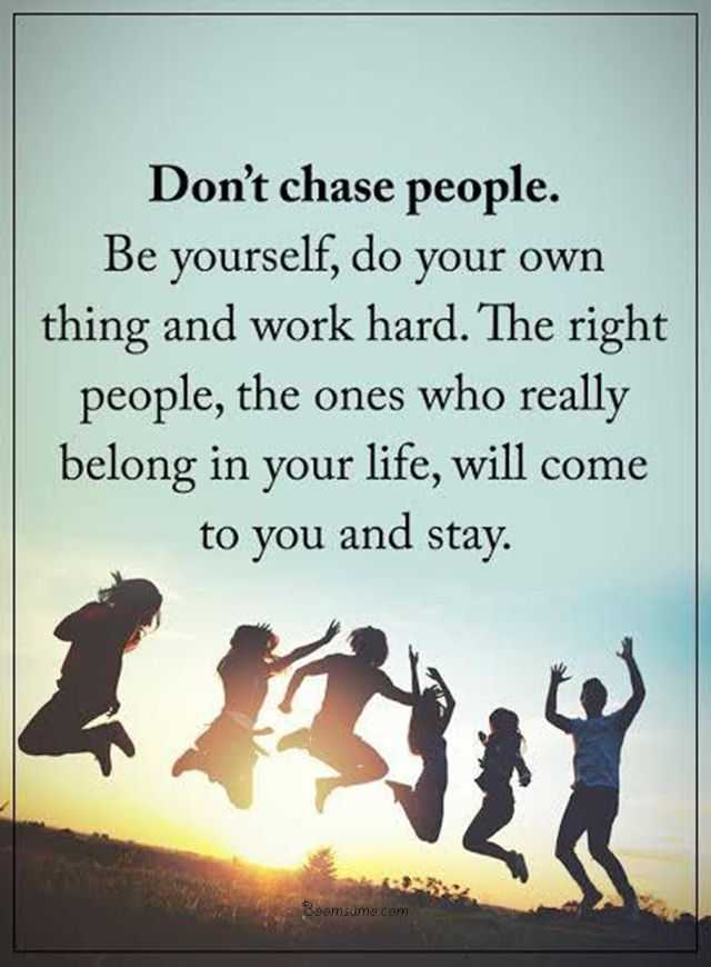 Words of Wisdom Encourage Quotes: Don't Chase people