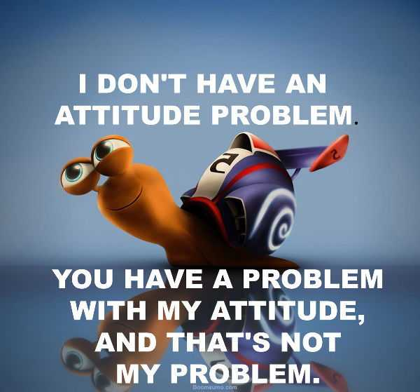 Quotes on attitude of me