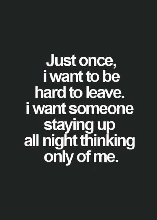 Good Life Quote: Love Sayings Just once, I want To Be