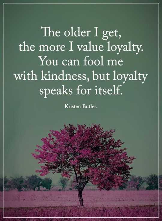 Inspirational Quotes About Life inspirational sayings How I Learn To Value Loyalty