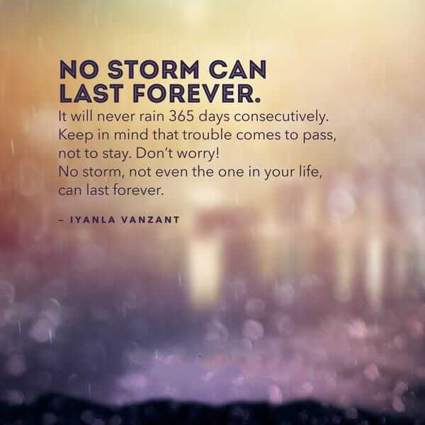 Inspirational Quotes Of The Day No Storm Can Last Forever Your Life