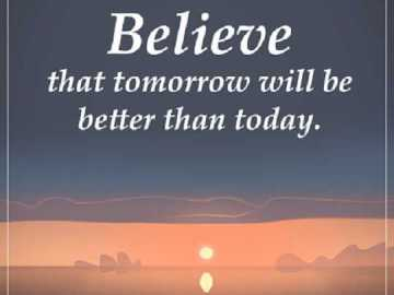 Inspirational Quotes about success Believe Tomorrow Better Success quotes positive sayings