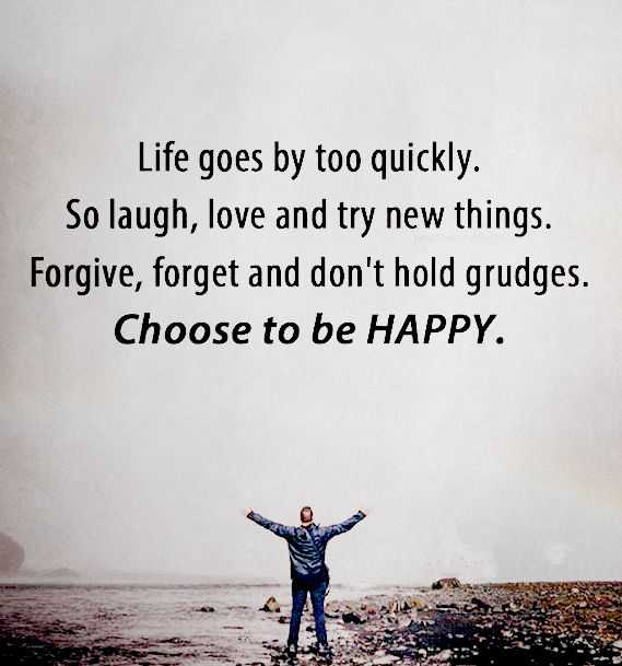 Inspirational Life Quotes: Positive Sayings Choose To Be Happy, Life Goes On