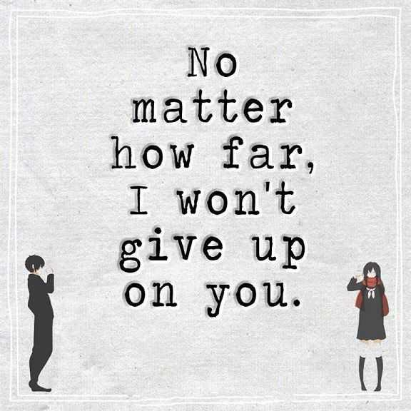Never Give Up On Life Quotes Entrancing Love Life Quotes Never Give Up No Matter How Far I Won't