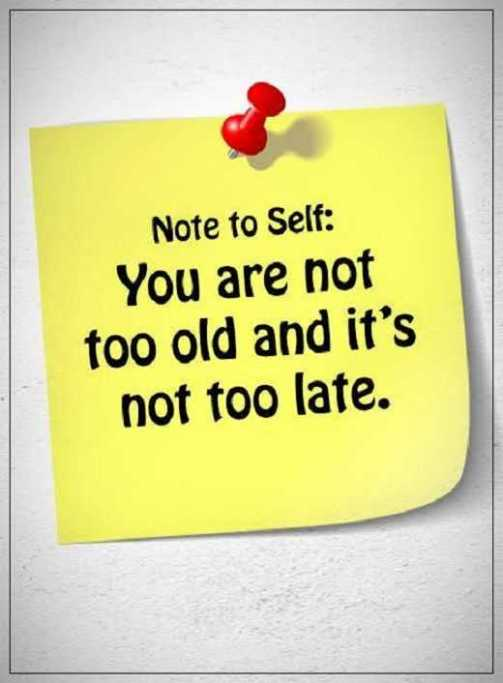 positive inspirational quotes about life sayings not too late note