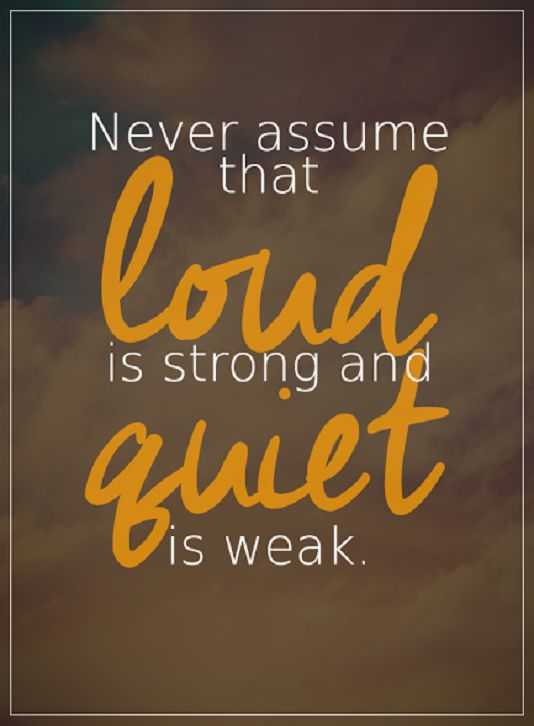 Positive Inspirational Quotes: Donu0027t Never Loud Is Better Than Quiet