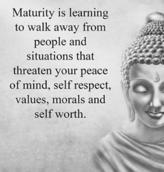 Positive quotes of the day: Maturity Is Learning To Walk Away Everything To Keep Inner Peace