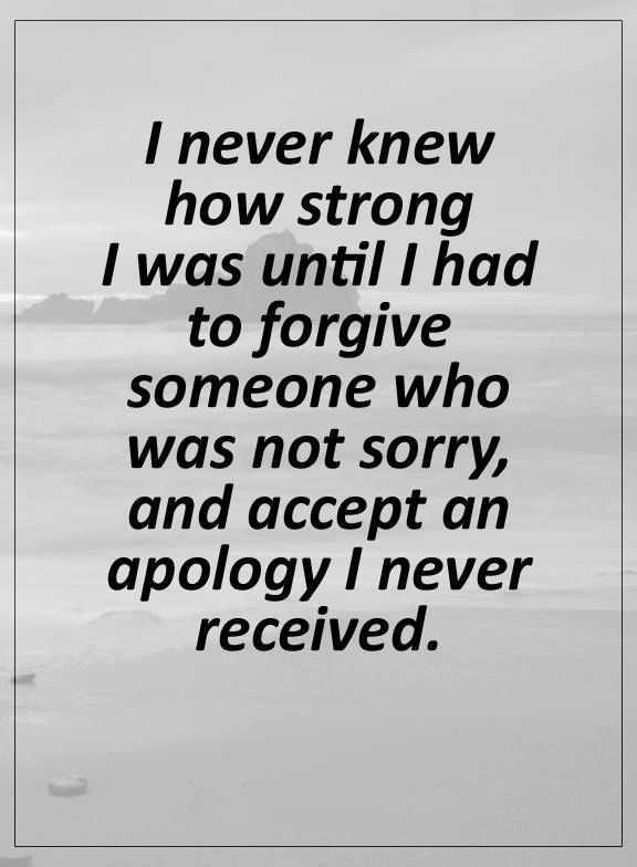 Elegant Positive Life Quotes I Never Knew How Strong I Was Until Forgive Someone