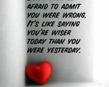 inspirational life quotes Don't Ever Be Afraid To Admit - Quotes About life