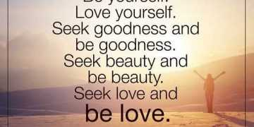 life Quotes about love Be Love Seek everything Inspirational quotes about life