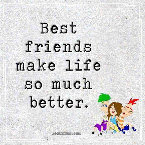 Best Friends quotes about life Best Friends Make Life So Much Better