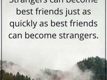 Funny Friends Quotes Strangers Can become best friends