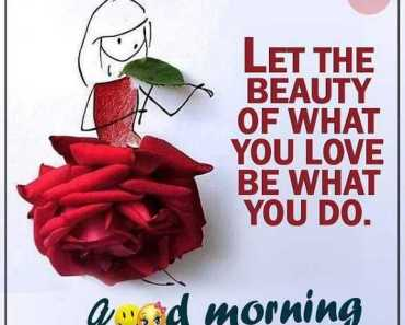 Good Morning Quotes Love Sayings What You Love