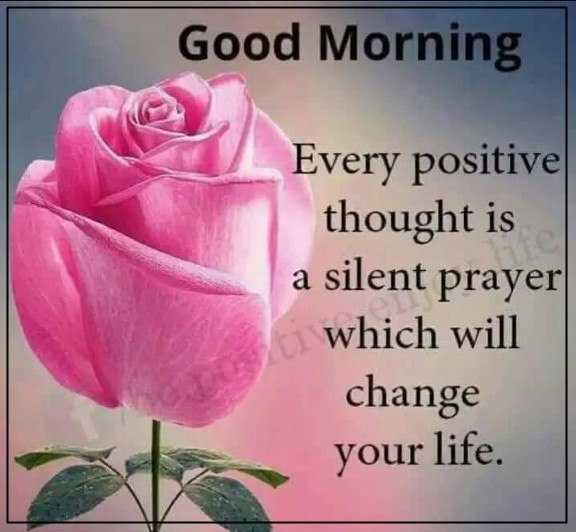 Good Morning Quotes Positive Sayings Every Positive Thought Change Your Life