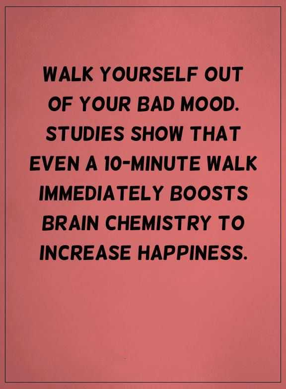 Happiness Quotes: Life Sayings Bad mood Walk Out, Increase