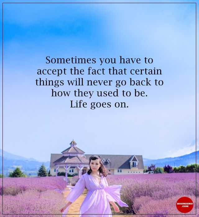 Inspirational Life Quotes: Life Sayings Never Go Back Life Goes On