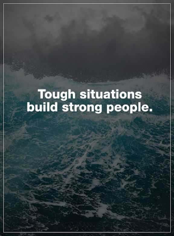 Inspirational Life quotes Positive thoughts Tough Situations How to be strong