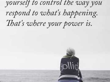 Inspirational Quotes About Life You can't Control What's Happen